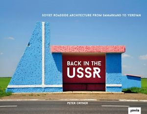 Back in the USSR – Soviet Roadside Architecture