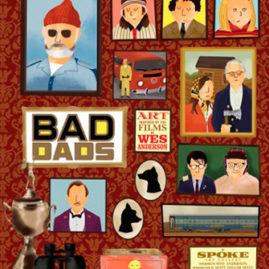Wes Anderson Bad Dads: Spoke Art Gallery