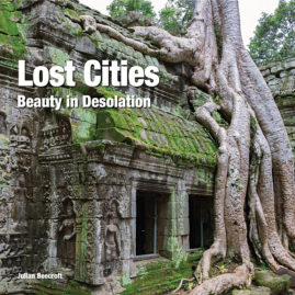 Lost Cities – Beauty in desolation