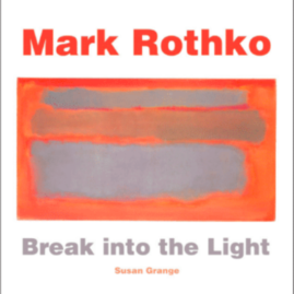 Mark Rothko, break into the light
