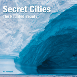 Secret Cities, the haunted beauty
