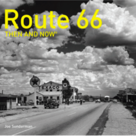 Route 66, Then and Now