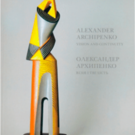 Alexander Archipenko, Vision and Continuity
