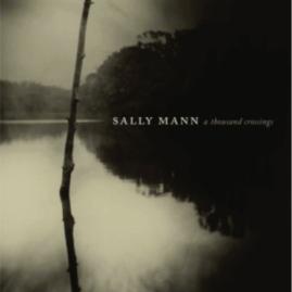 Sally Mann, a Thousand crossings