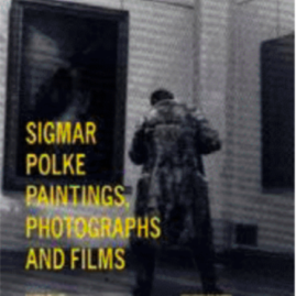 Sigmar Polken Paintings Photographs and films